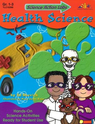 Health Science, Grades 1-3   -     By: Edward Shevick