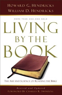 Living By the Book: The Art and Science of Reading the Bible - eBook  -     By: Howard G. Hendricks, William D. Hendricks