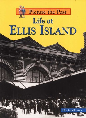 Life At Ellis Island  -     By: Sally Senzell Isaacs