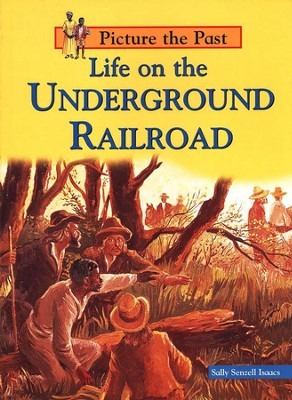Life On The Underground Railroad  -     By: Sally Senzell Isaacs