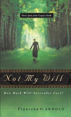 Not My Will: How Much Will Surrender Cost - eBook  -     By: Francena Arnold