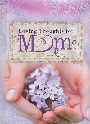 Loving Thoughts For Mom  -