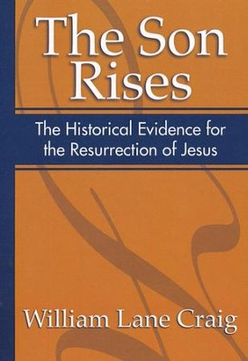The Son Rises   -     By: William Lane Craig
