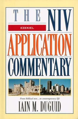 Ezekiel: NIV Application Commentary [NIVAC]   -     By: Iain M. Duguid