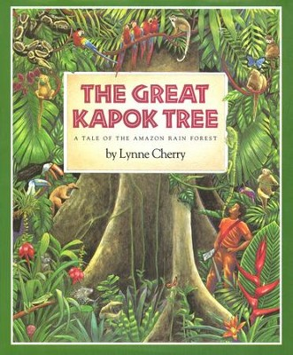 The Great Kapok Tree: A Tale of the Amazon Rain Forest   -     By: Lynne Cherry