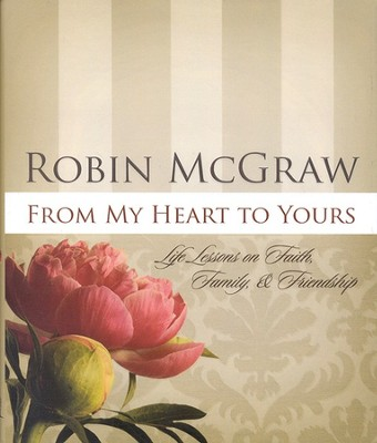 From My Heart To Yours   -     By: Robin McGraw