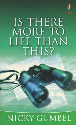 Is There More to Life Than This?  -     By: Nicky Gumbel