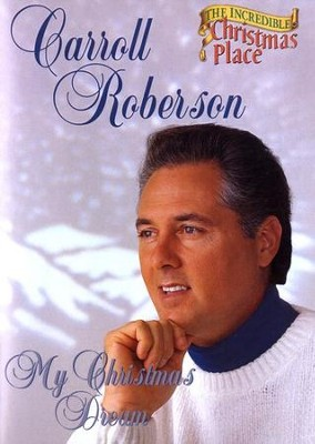 My Christmas Dream, DVD    -     By: Carroll Roberson