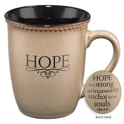 Hope is a Strong and Trustworthy Anchor Mug  -