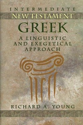 Intermediate New Testament Greek   -     By: Richard Young