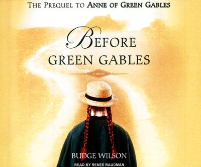 Before Green Gables Unabridged Audiobook on CD  -     Narrated By: Renee Raudman     By: Budge Wilson