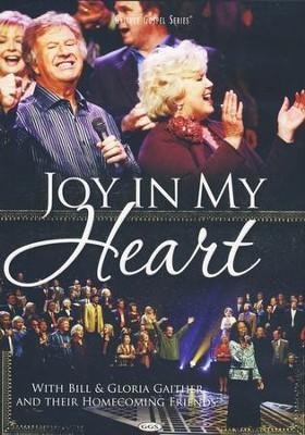 Joy in My Heart, DVD   -     By: Bill Gaither, Gloria Gaither, Homecoming Friends