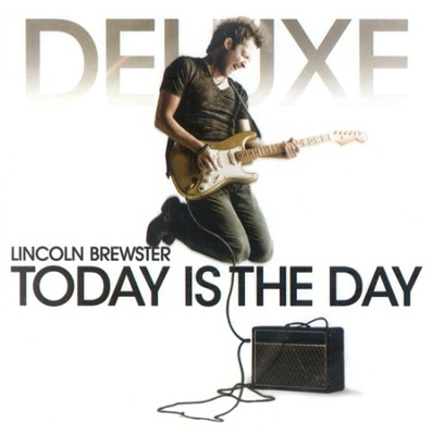 Today is the Day Deluxe CD/DVD Edition  -     By: Lincoln Brewster