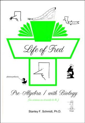 Life of Fred: Pre-Algebra 1 with Biology  -     By: Stanley F. Schmidt Ph.D.