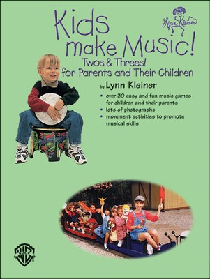 Kids Make Music Series: Kids Make Music! Twos & Threes! (for Parents and Their Children)  -     By: Lynn Kleiner