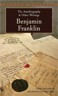 The Autobiography and Other Writings   -     By: Benjamin Franklin, Peter Shaw