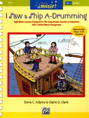 This Is Music! Volume 4: I Saw a Ship A-Drumming  -     By: Dena C. Adams, Claire D. Clark