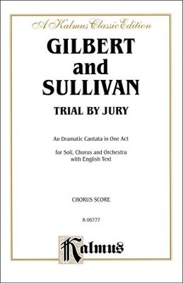 Trial by Jury  -     By: William S. Gilbert, Arthur S. Sullivan