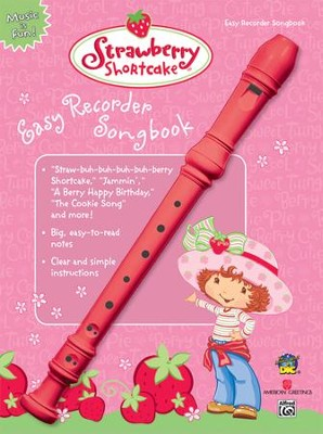Strawberry Shortcake Easy Recorder Songbook Book and Recorder  -