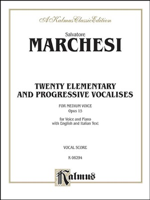 Twenty Elementary and Progressive Vocalises, Op. 15 (Medium Voice)  -     By: Salvatore Marchesi