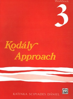 Kodaly Approach Workbook 3  -     By: Katinka S. Daniel