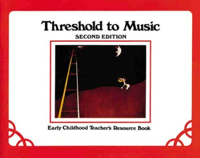 Threshold to Music, Early Childhood Materials (Grades K-2)  -     By: Eleanor Kidd