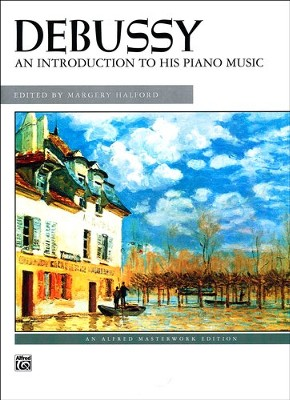 An Introduction to His Piano Music  -     By: Claude Debussy, Margery Halford