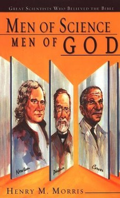 Men of Science, Men of God   -     By: Henry M. Morris