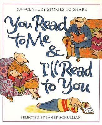 You Read to Me and I'll Read to You: 20th-Century Stories to  Share  -     Edited By: Janet Schulman