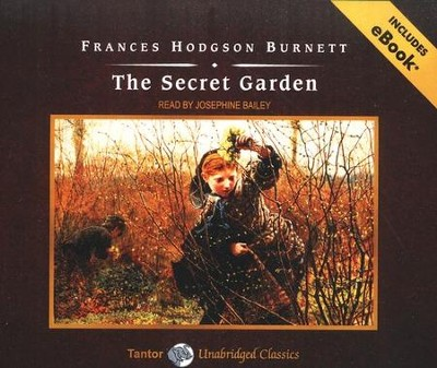 The Secret Garden, Unabridged Audiobook on CD with eBook  -     Narrated By: Josephine Bailey     By: Frances Hodgson Burnett