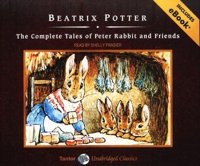 The Complete Tales of Peter Rabbit and Friends, Unabridged Audiobook on CD with eBook  -     Narrated By: Shelly Frasier     By: Beatrix Potter