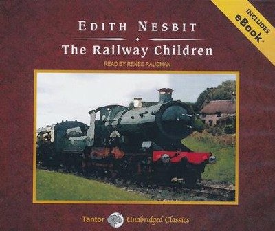The Railway Children, Unabridged Audiobook on CD with eBook  -     Narrated By: Renee Raudman     By: Edith Nesbit
