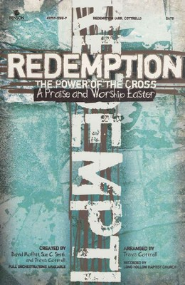 Redemption: The Power of the Cross--A Praise and Worship Easter Musical  -