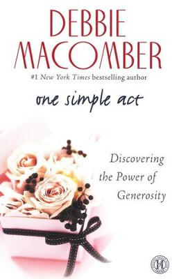 One Simple Act: Discovering the Power of Generosity  -     By: Debbie Macomber