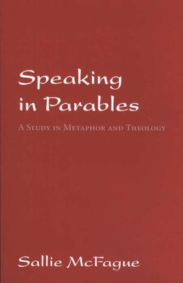 Speaking in Parables   -     By: Sallie McFague