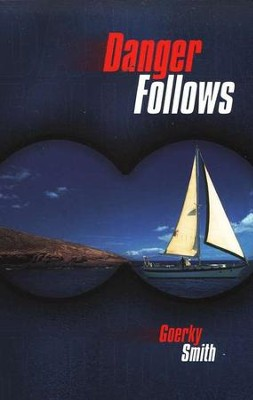 Danger Follows   -     By: Goerky Smith