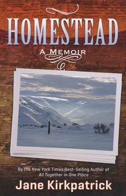 Homestead    -     By: Jane Kirkpatrick