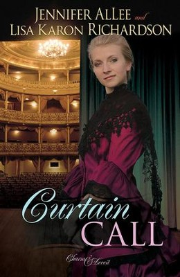 Curtain Call, Charm & Deceit Series #3   -     By: Jennifer Allee, Lisa Karon Richardson