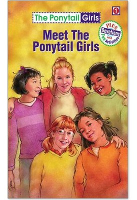 Meet the Ponytail Girls, The Ponytail Girls Series #1   -     By: Bonnie Compton Hanson