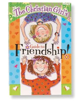 Christian Girl's Guide to Friendship!   -     By: Kathy Widenhouse