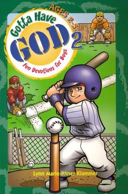 Gotta Have God Boys Devotional Vol 2 - Ages 2-5   -     By: Lynn Marie-Ittner Klammer