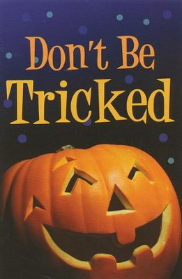 Don't Be Tricked!: Pack of 25 Tracts  -