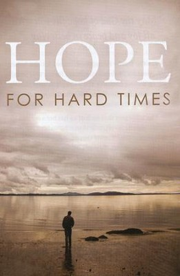 Hope for Hard Times (ESV), Pack of 25 Tracts                           -