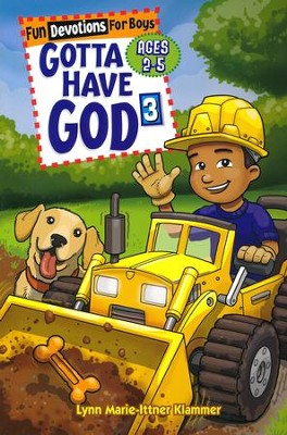 Gotta Have God: Cool Devotions for Boys - Vol 3, Ages 2-5  -