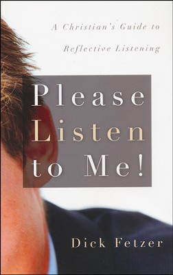 Please Listen to Me!  -     By: Dick Fetzer
