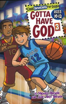 Gotta Have God: Cool Devotions for Boys - Vol 3, Ages 10-12  -