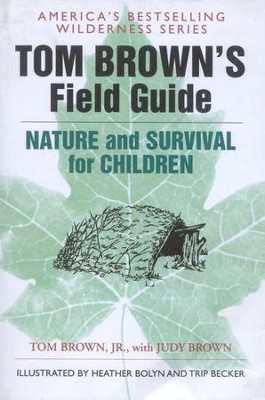 Tom Brown's Field Guide to Nature and Survival for Children  -     By: Tom Brown