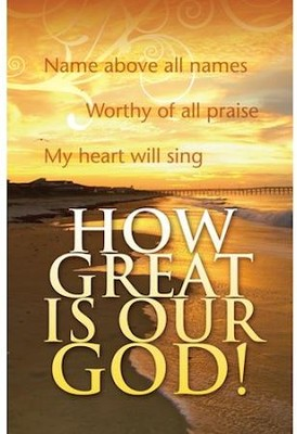 How Great Is Our God, Bulletins, 100  -