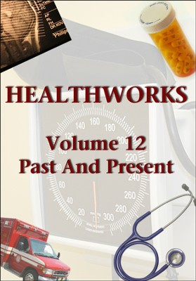 Health Works Volume 12: Past and Present DVD  -