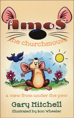 Amos the Churchmouse  -     By: Gary Mitchell